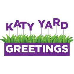 Katy Yard Greetings